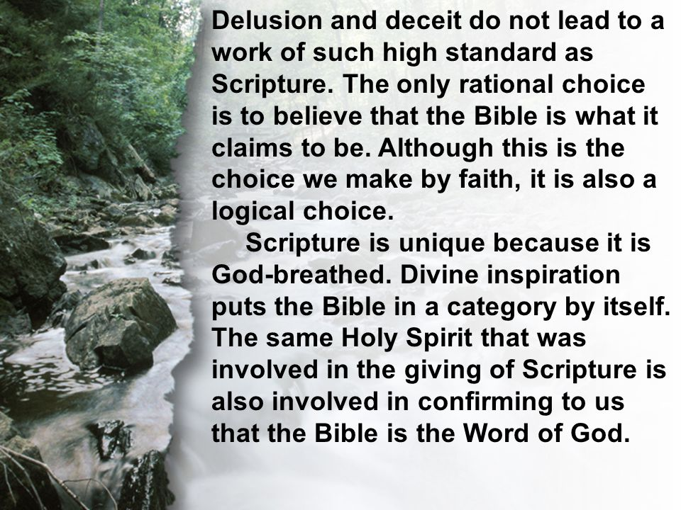 C. The Transcendent Word Delusion and deceit do not lead to a work of such high standard as Scripture. The only rational choice is to believe that the
