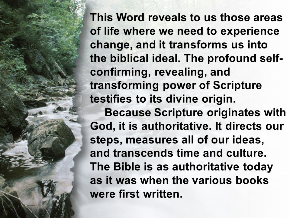 C. The Transcendent Word This Word reveals to us those areas of life where we need to experience change, and it transforms us into the biblical ideal.