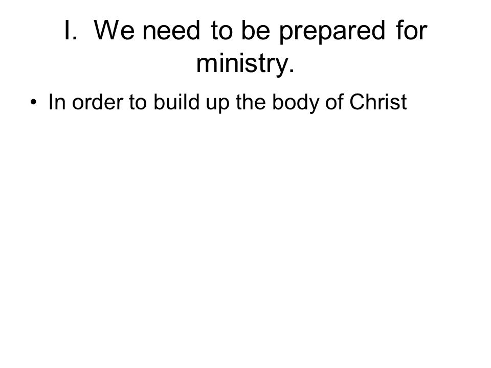 In order to build up the body of Christ