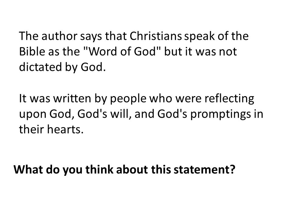 The author says that Christians speak of the Bible as the