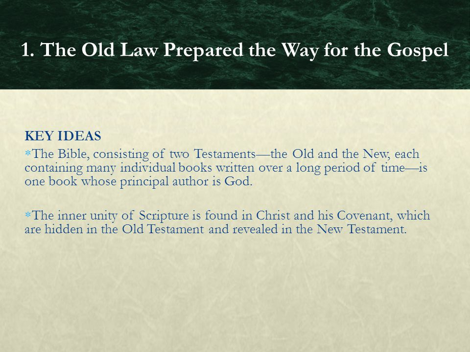 KEY IDEAS  The Bible, consisting of two Testaments—the Old and the New, each containing many individual books written over a long period of time—is o
