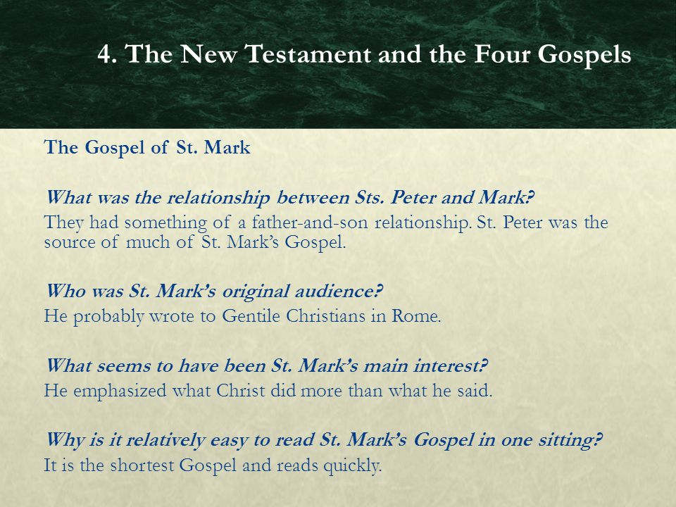 The Gospel of St. Mark What was the relationship between Sts. Peter and Mark? They had something of a father-and-son relationship. St. Peter was the s