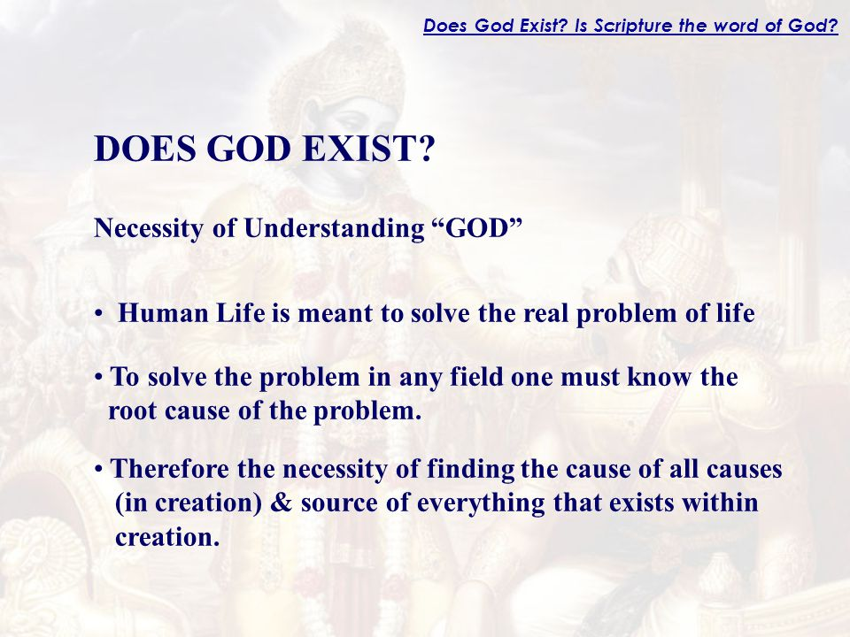 Therefore the necessity of finding the cause of all causes (in creation) & source of everything that exists within creation.