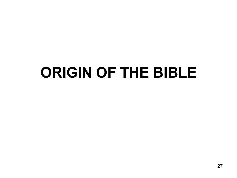 27 ORIGIN OF THE BIBLE
