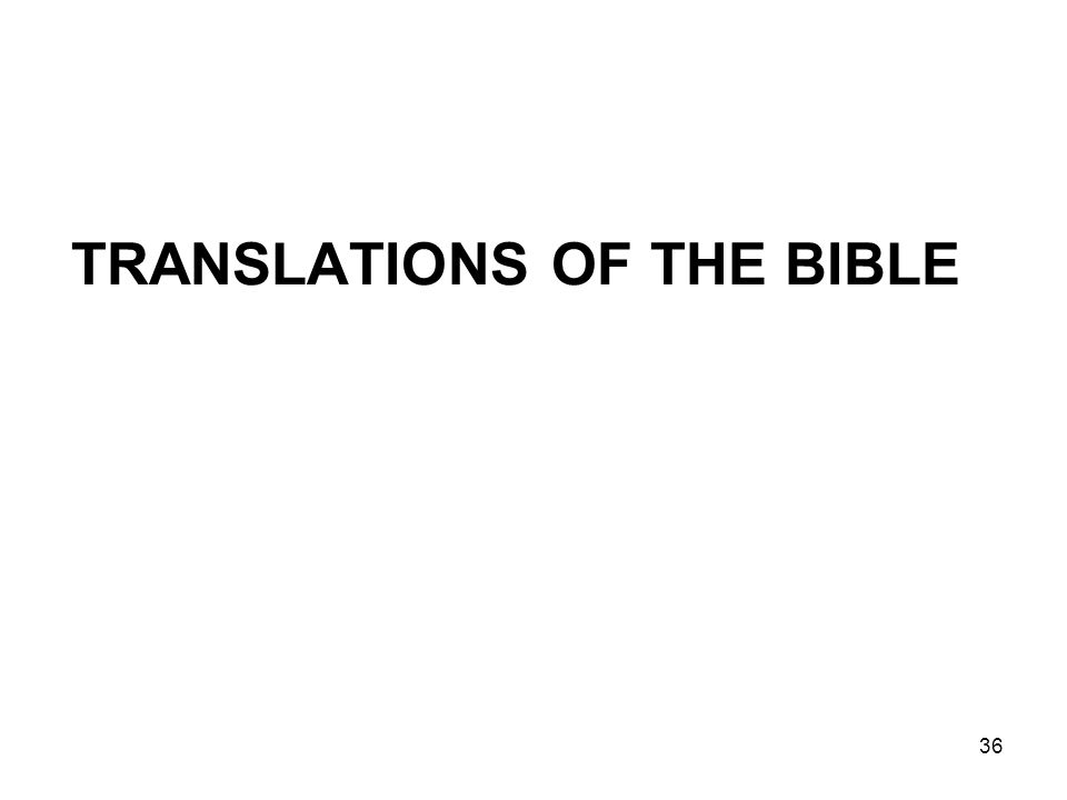 36 TRANSLATIONS OF THE BIBLE