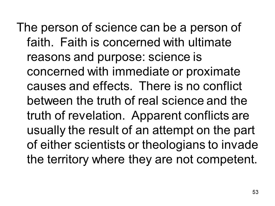 53 The person of science can be a person of faith.