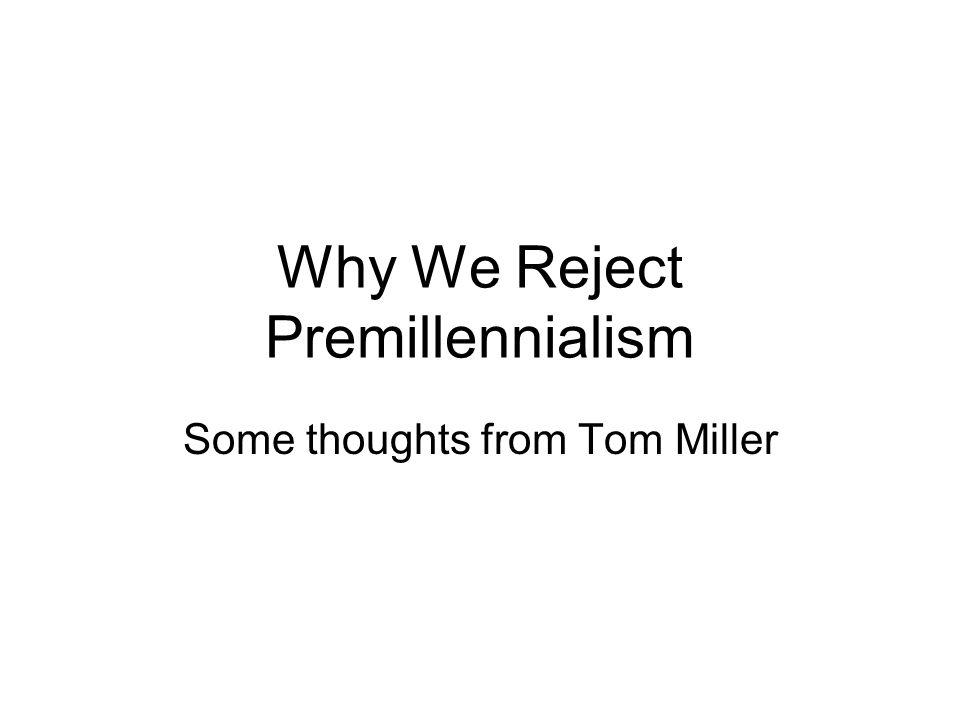 What Is Premillennialism.