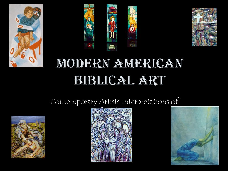 Modern American Biblical Art Contemporary Artists Interpretations of Scripture