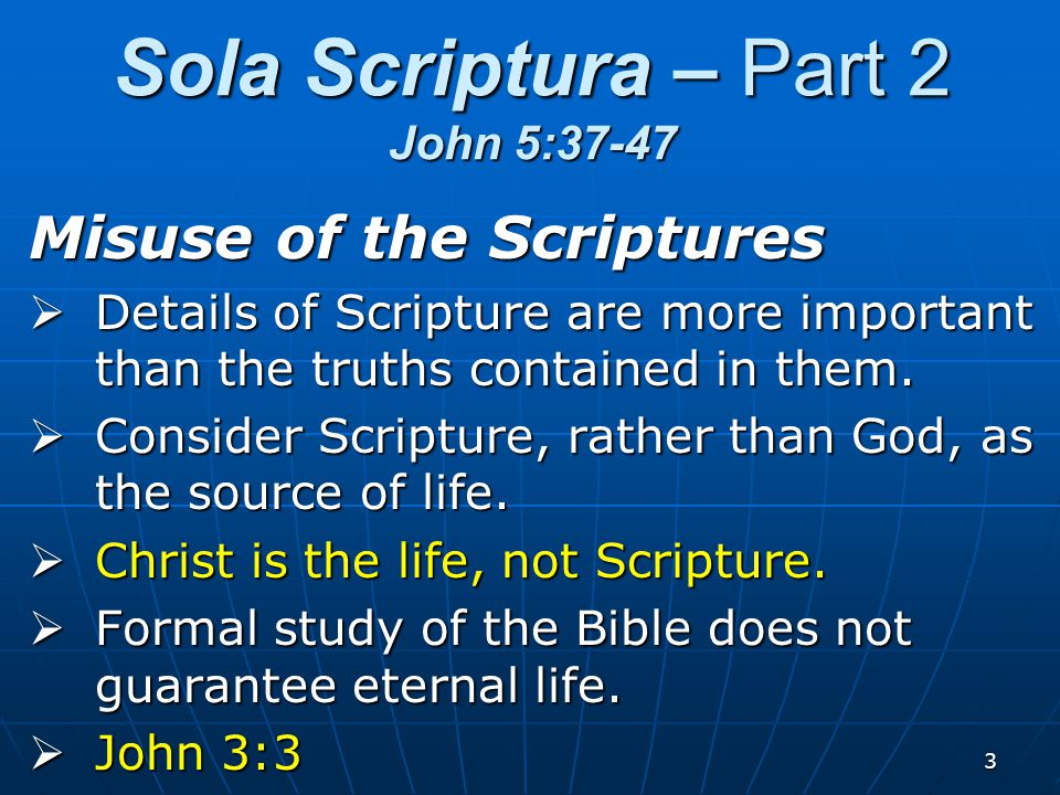 4 Accusation of the Scriptures  God's standards are given in Scripture.