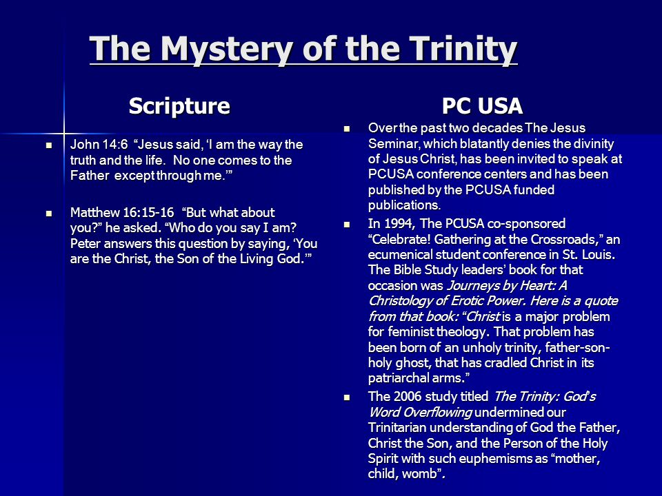 The Mystery of the Trinity Scripture John 14:6 Jesus said, 'I am the way the truth and the life.