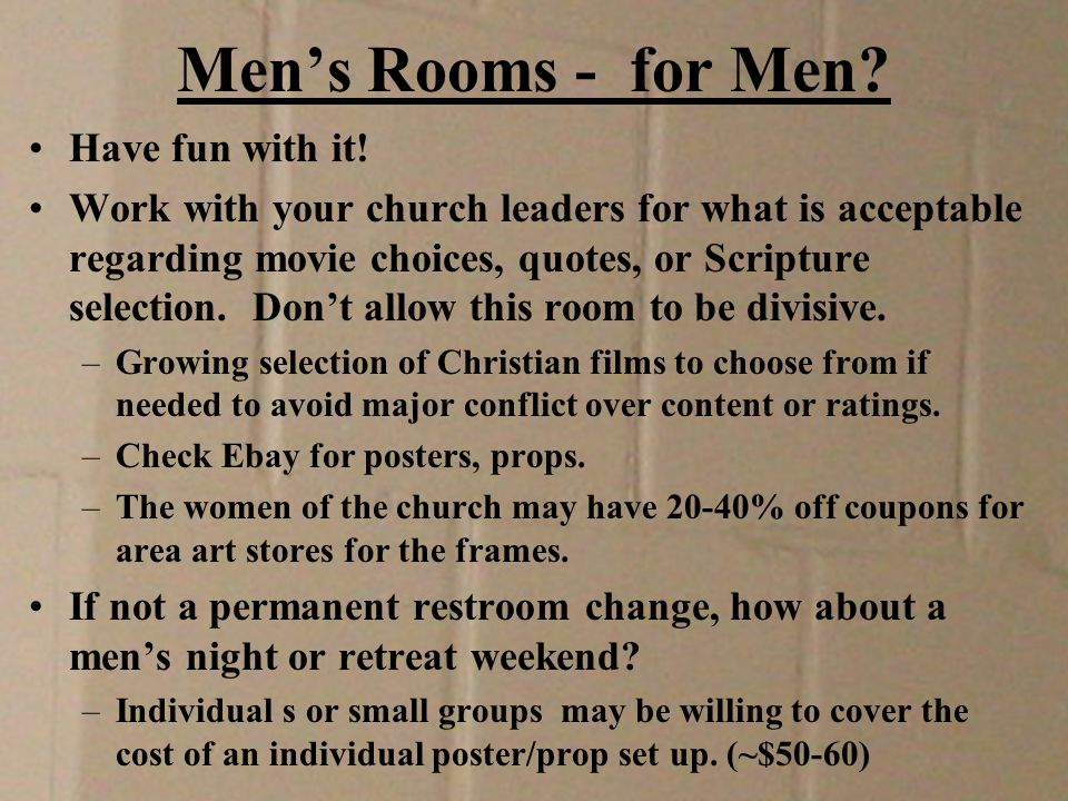 Men's Rooms - for Men.We'd love to see your results.