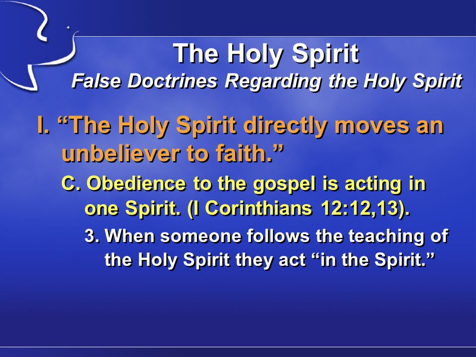 The Holy Spirit False Doctrines Regarding the Holy Spirit IV.