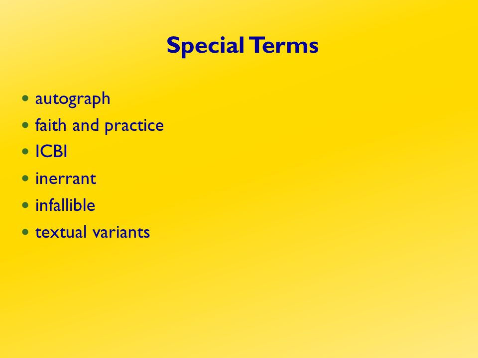 Special Terms autograph faith and practice ICBI inerrant infallible textual variants