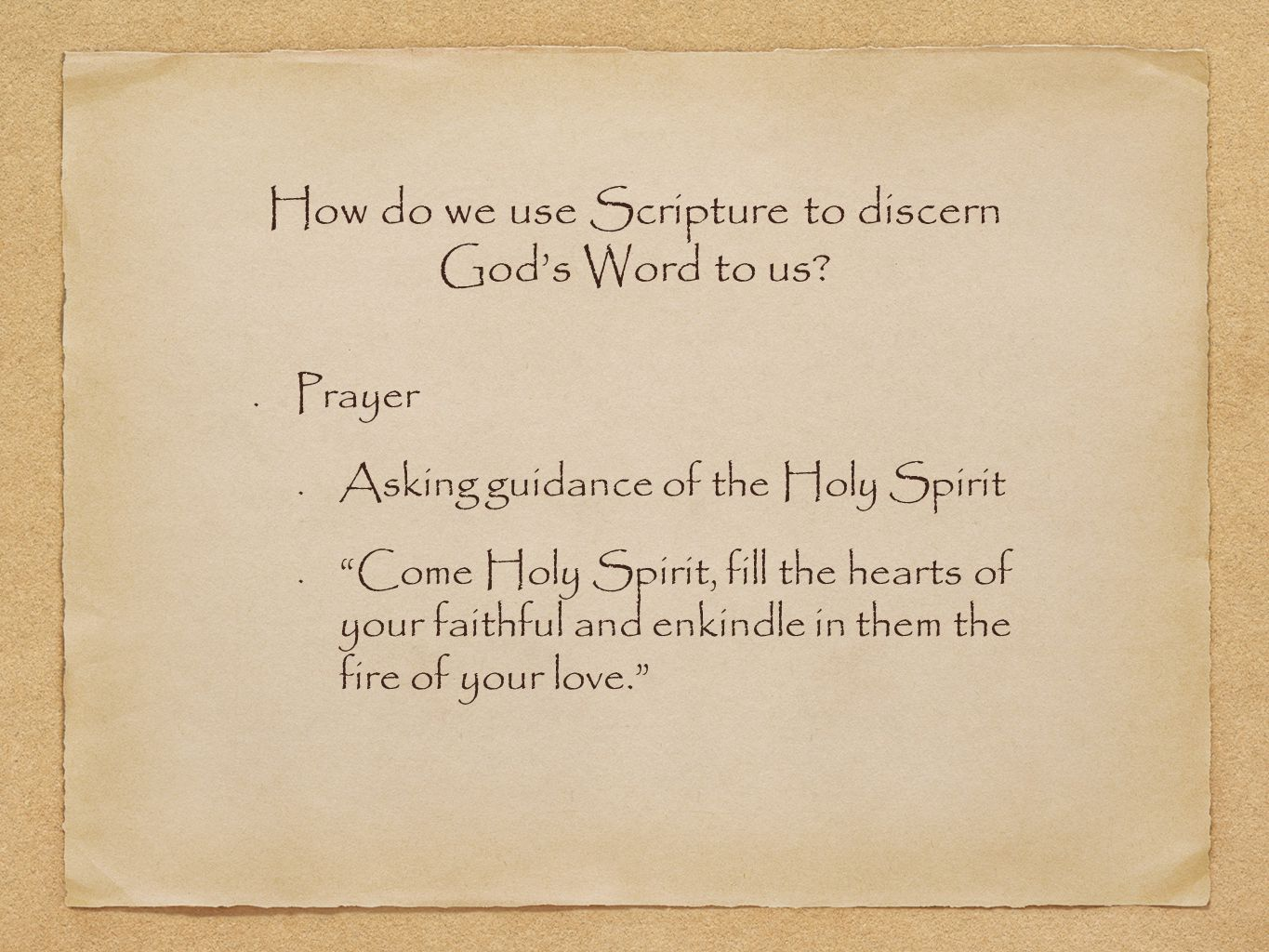 How do we use Scripture to discern God's Word to us.