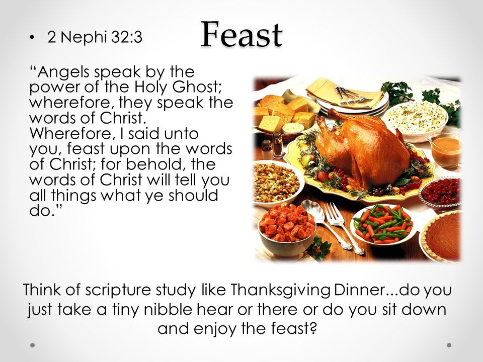 Feast 2 Nephi 32:3 Angels speak by the power of the Holy Ghost; wherefore, they speak the words of Christ.