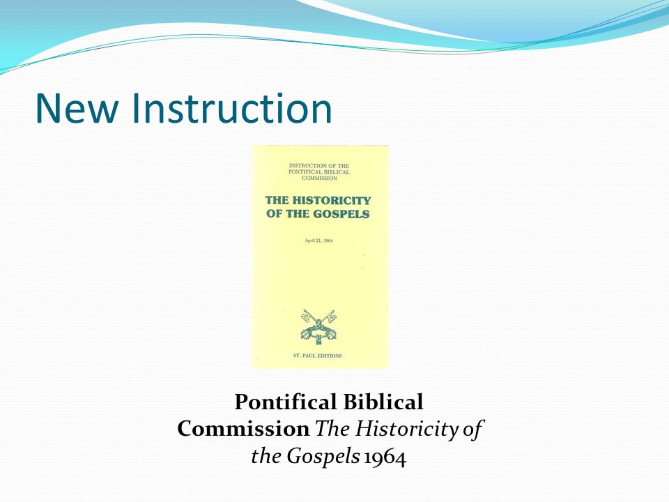 New Instruction Pontifical Biblical Commission The Historicity of the Gospels 1964