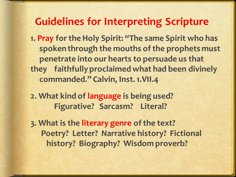 "Guidelines for Interpreting Scripture 1. Pray for the Holy Spirit: ""The same Spirit who has spoken through the mouths of the prophets must penetrate i"