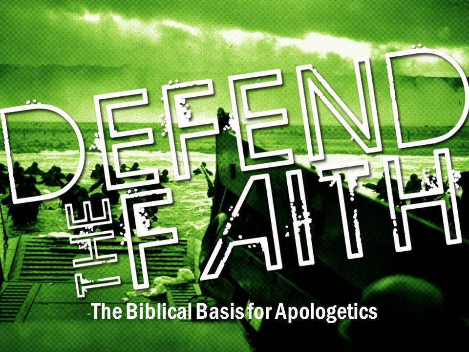 The Biblical Basis for Apologetics