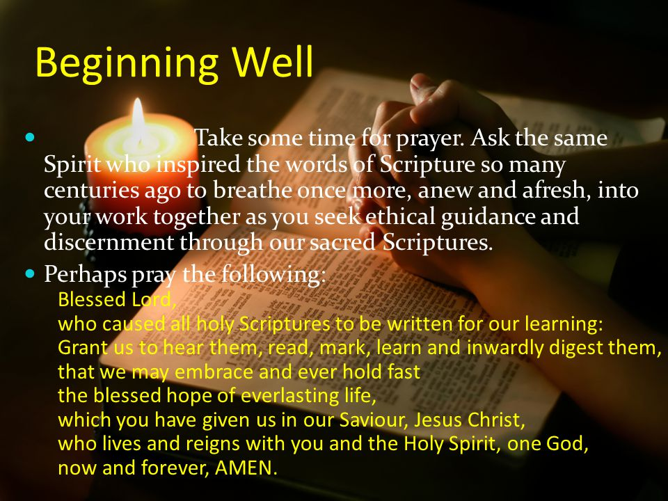 Beginning Well Take some time for prayer.