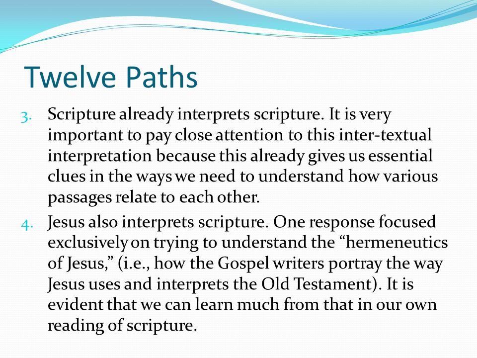 Twelve Paths 3. Scripture already interprets scripture.
