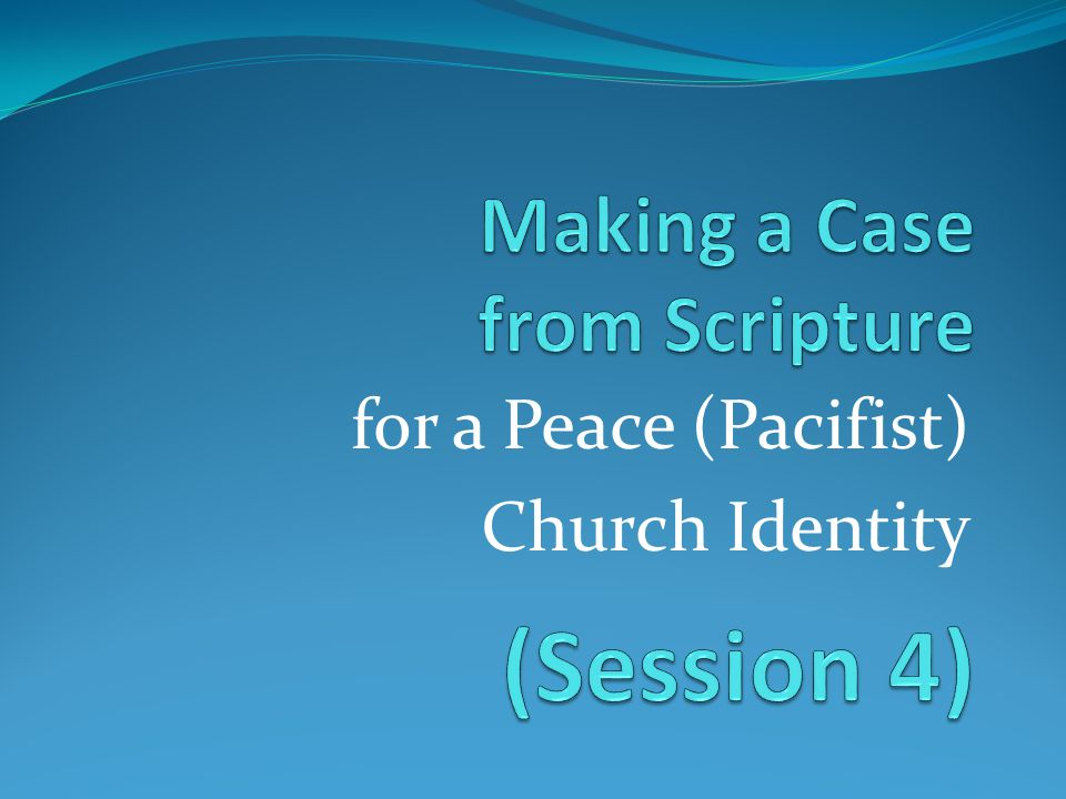 for a Peace (Pacifist) Church Identity