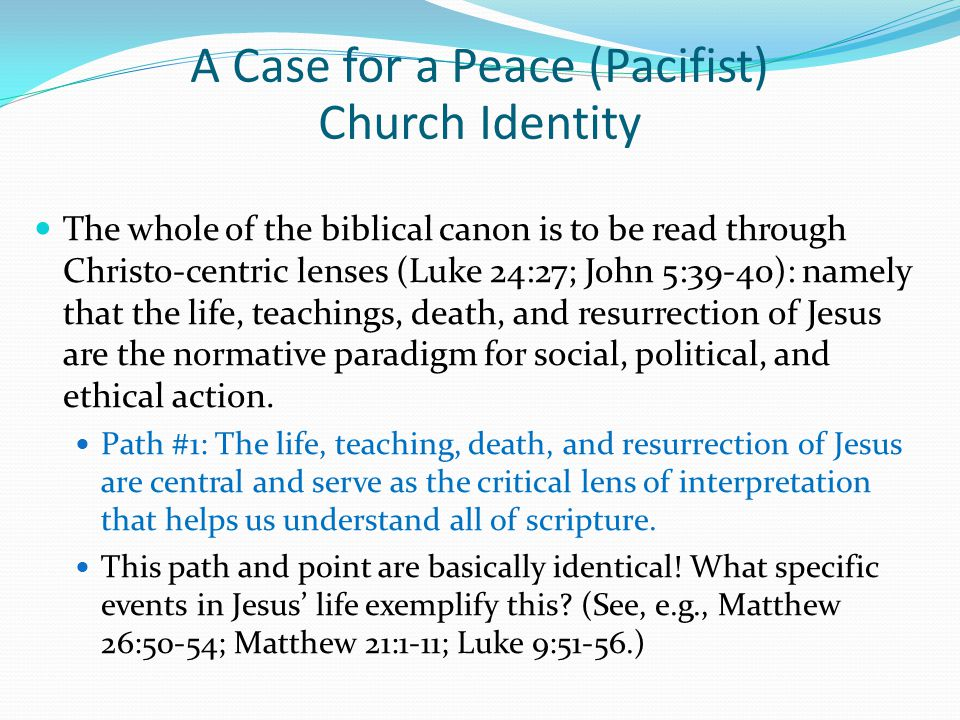 The whole of the biblical canon is to be read through Christo-centric lenses (Luke 24:27; John 5:39-40): namely that the life, teachings, death, and r