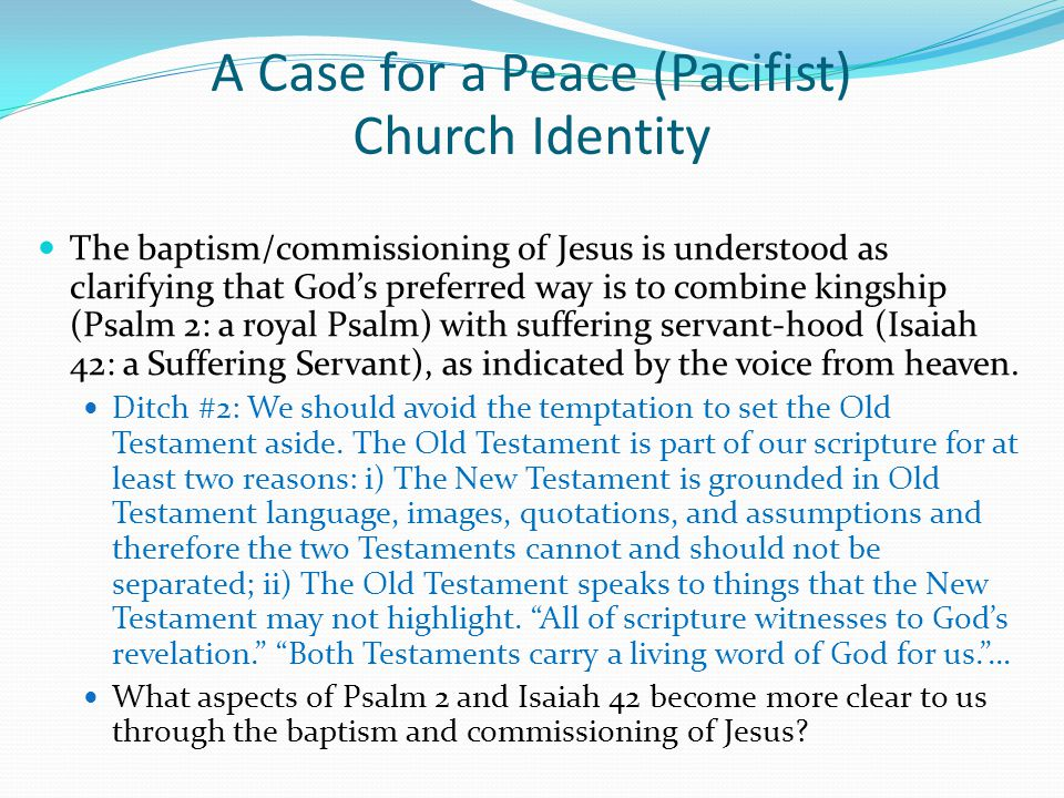 The baptism/commissioning of Jesus is understood as clarifying that God's preferred way is to combine kingship (Psalm 2: a royal Psalm) with suffering servant-hood (Isaiah 42: a Suffering Servant), as indicated by the voice from heaven.