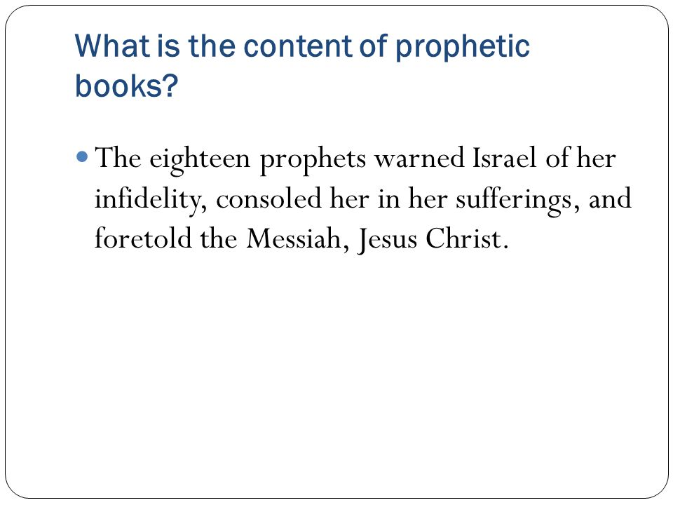What is the content of prophetic books.