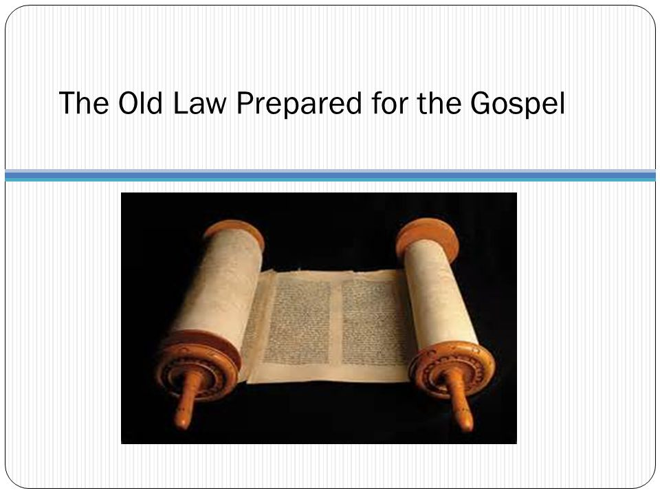The Old Law Prepared for the Gospel
