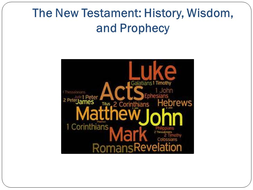 The New Testament: History, Wisdom, and Prophecy