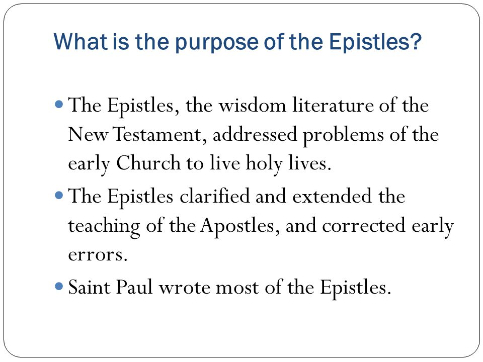 What is the purpose of the Epistles.
