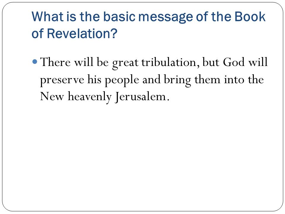 What is the basic message of the Book of Revelation.