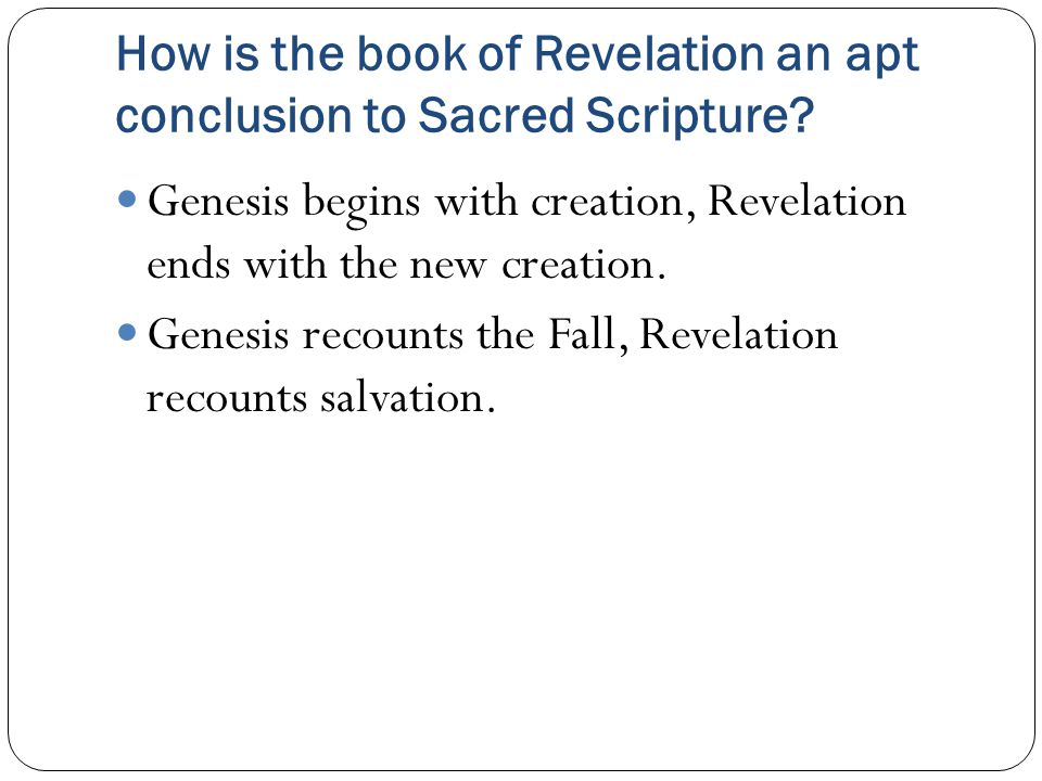 How is the book of Revelation an apt conclusion to Sacred Scripture.