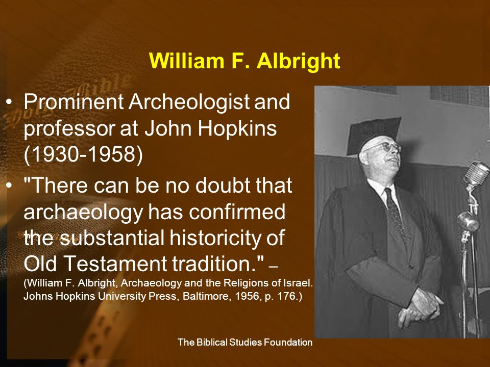 William F. Albright Prominent Archeologist and professor at John Hopkins (1930-1958)