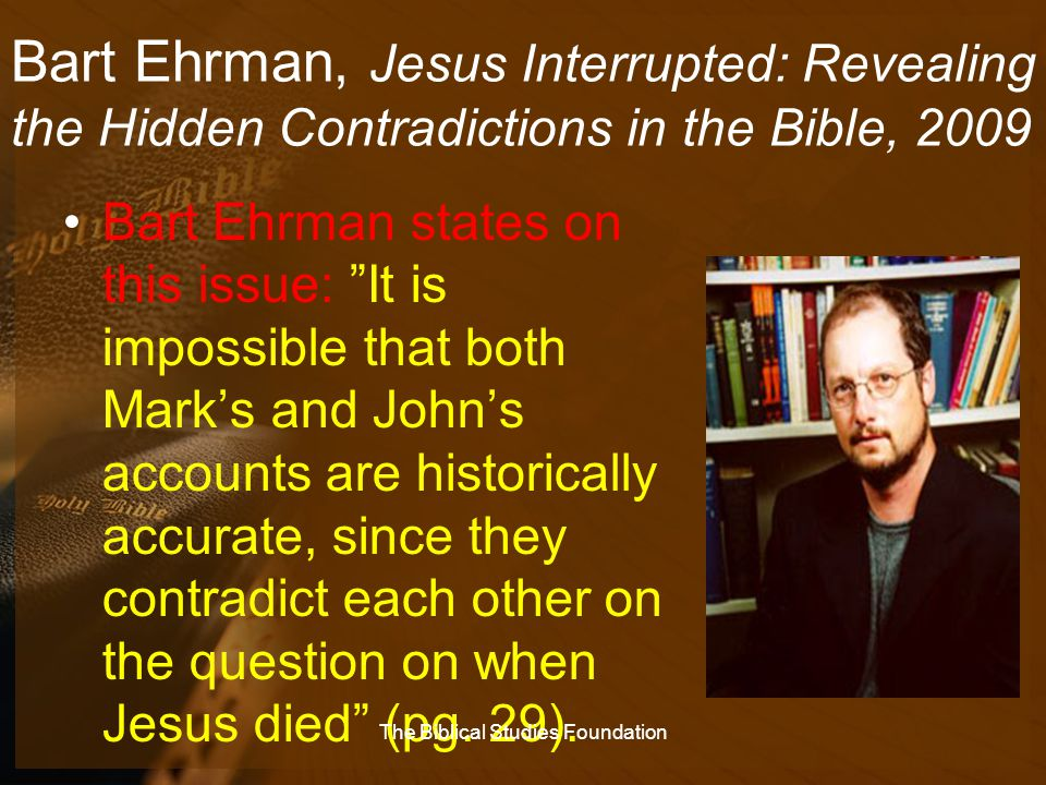 """Bart Ehrman, Jesus Interrupted: Revealing the Hidden Contradictions in the Bible, 2009 Bart Ehrman states on this issue: """"It is impossible that both M"""