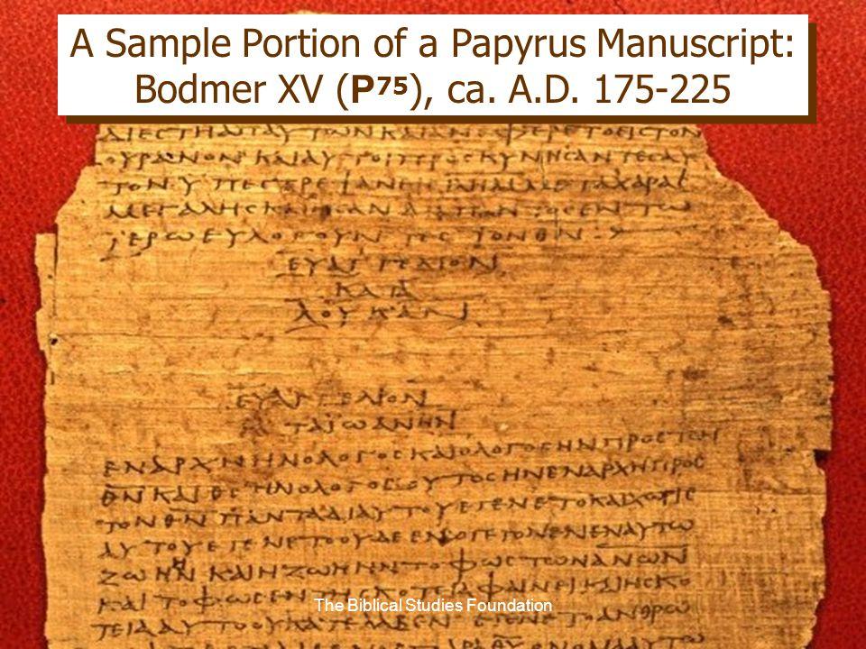A Sample Portion of a Papyrus Manuscript: Bodmer XV ( P 75 ), ca. A.D. 175-225 The Biblical Studies Foundation