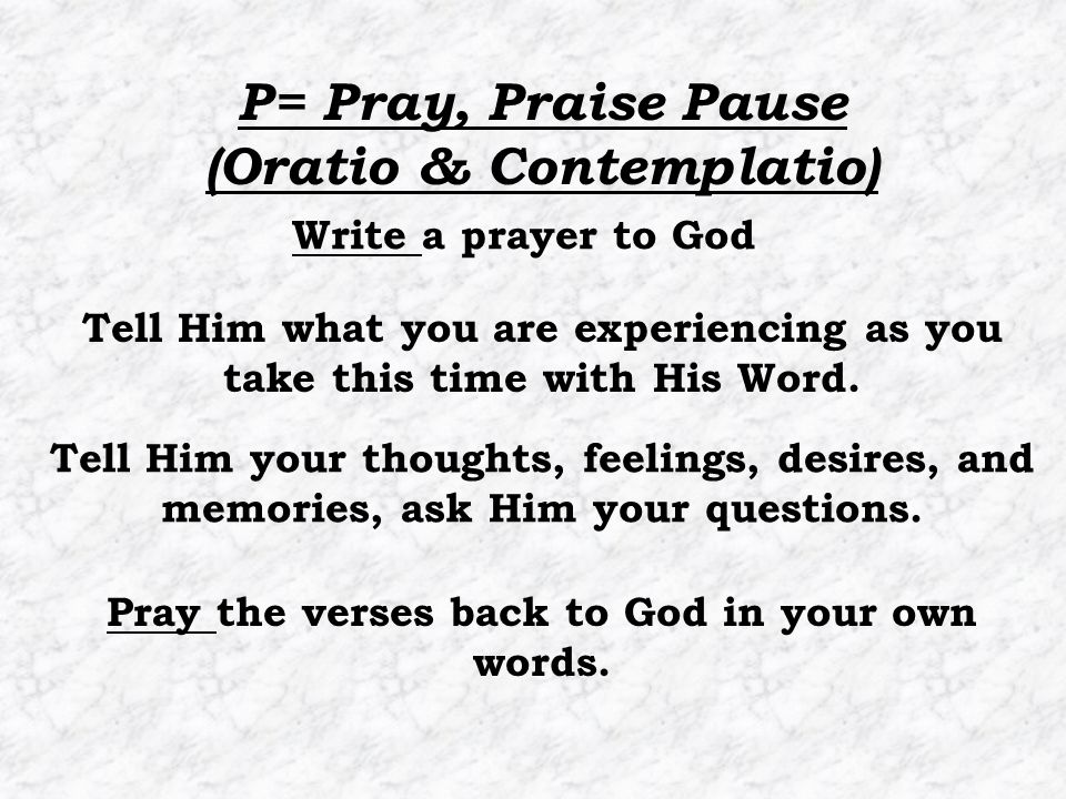 Write a prayer to God Tell Him what you are experiencing as you take this time with His Word.