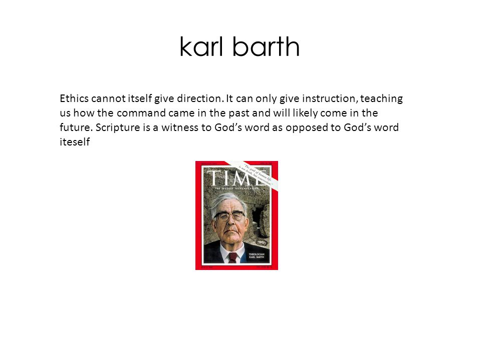 karl barth Ethics cannot itself give direction.