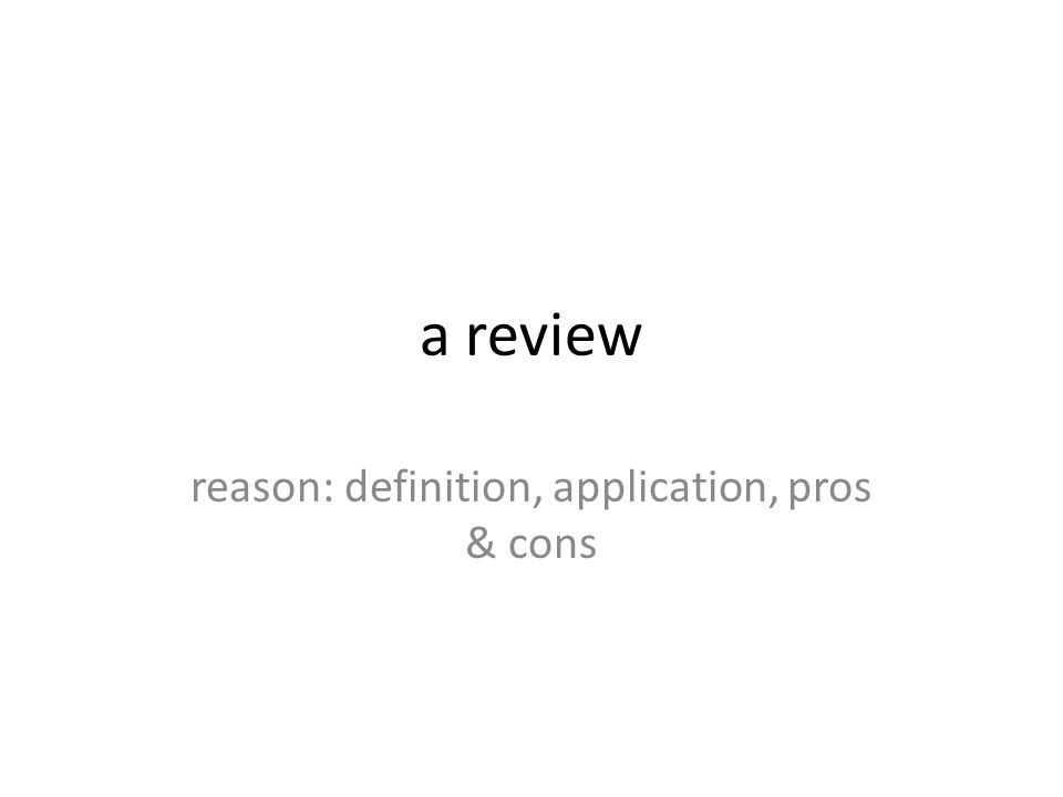 a review reason: definition, application, pros & cons
