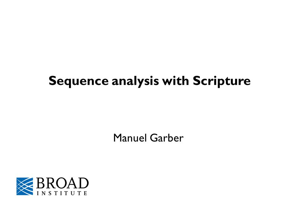 Sequence analysis with Scripture Manuel Garber
