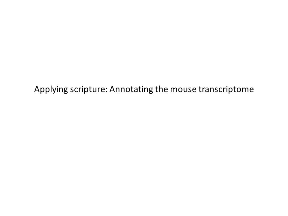 Applying scripture: Annotating the mouse transcriptome