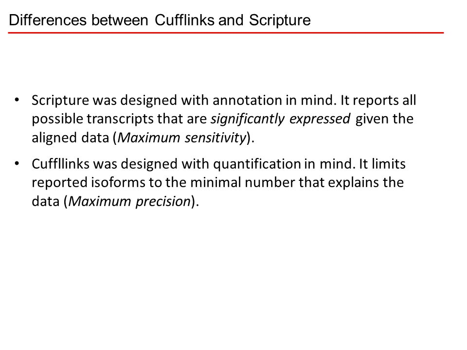 Differences between Cufflinks and Scripture Scripture was designed with annotation in mind. It reports all possible transcripts that are significantly