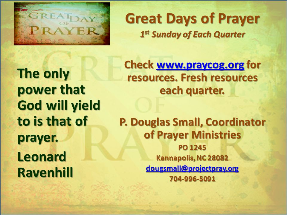 Great Days of Prayer 1 st Sunday of Each Quarter Check www.praycog.org for resources.