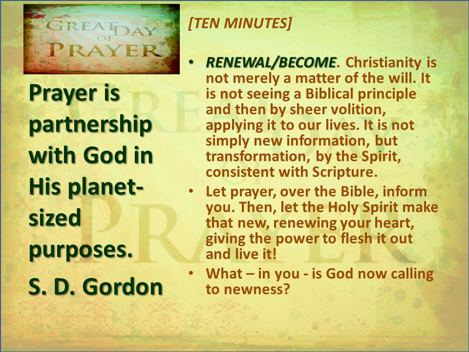 [TEN MINUTES] RENEWAL/BECOME RENEWAL/BECOME. Christianity is not merely a matter of the will.