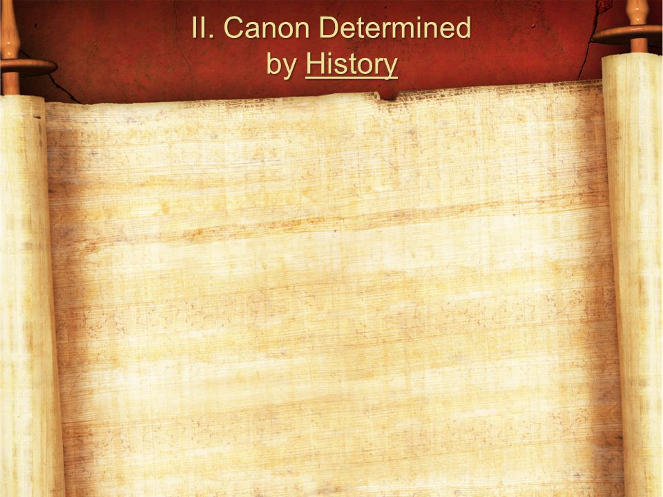II. Canon Determined by History