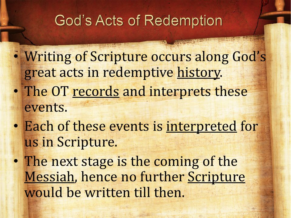 Writing of Scripture occurs along God's great acts in redemptive history.
