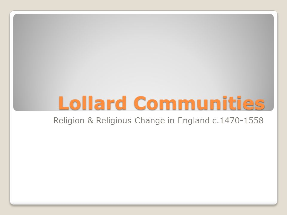 Lollard Communities Religion & Religious Change in England c.1470-1558