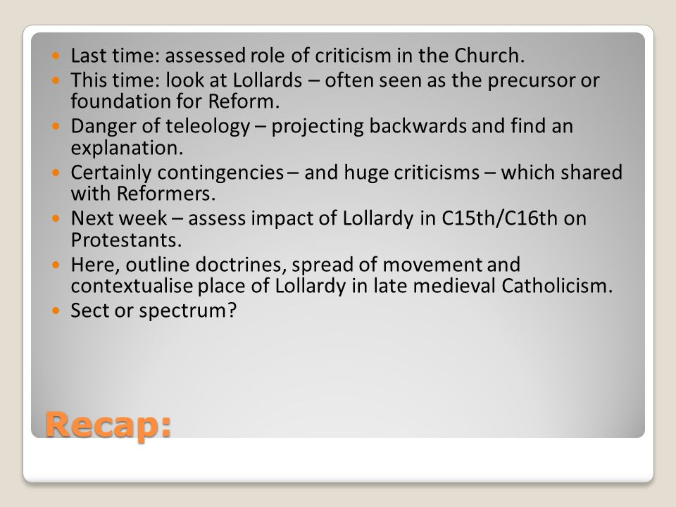 Recap: Last time: assessed role of criticism in the Church.