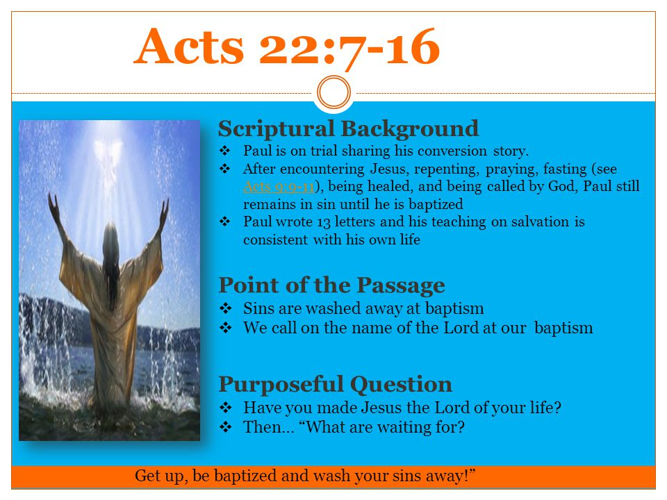 Acts 22:7-16 Scriptural Background  Paul is on trial sharing his conversion story.