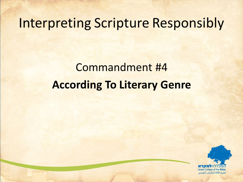 Interpreting Scripture Responsibly Commandment #4 According To Literary Genre